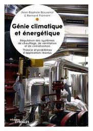 Génie climatique et énergétique : régulation appliquée / Jean-Baptiste Bouvenot, Bernard Flament |