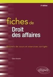 Fiches de droit des affaires : rappels de cours et exercices corrigés / Claire Humann,... |