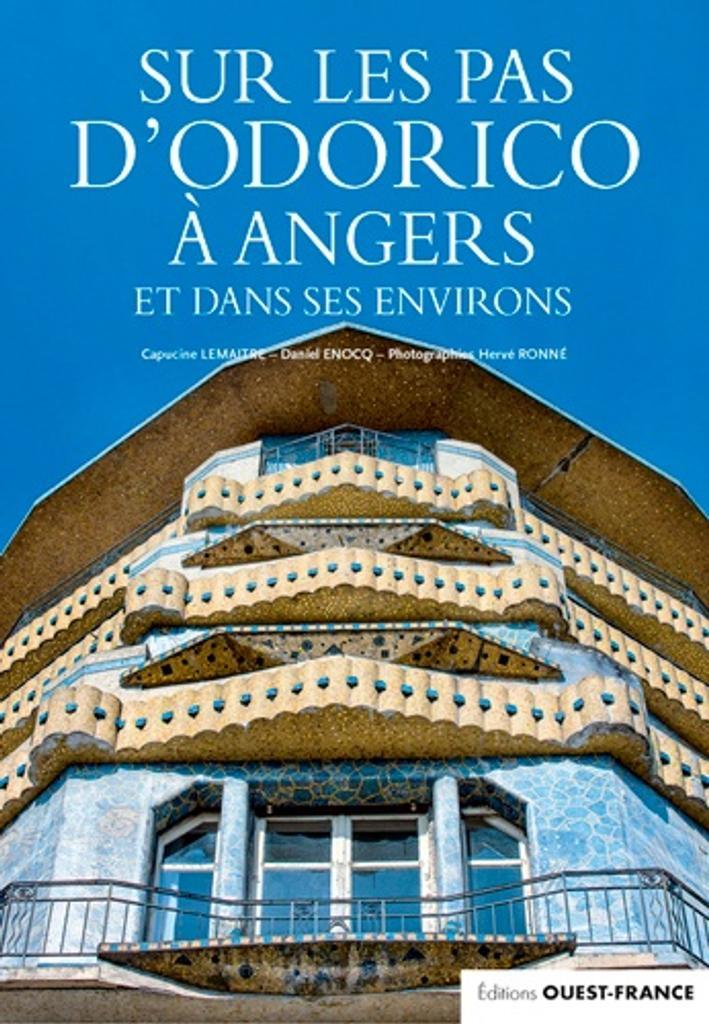 Sur les pas d'Odorico à Angers et dans ses environ / texte Capucine Lemaitre |