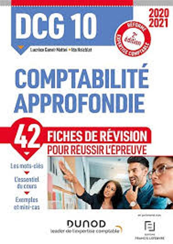DCG 10 : comptabilité approfondie, 2020-2021 : fiches de révision / Lucrèce Ganet-Mattei,... Ida Holcblat,...  