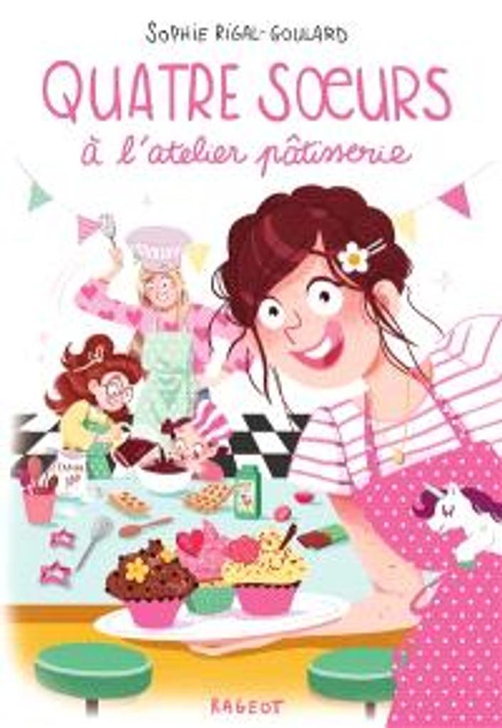 Quatre soeurs à l'atelier pâtisserie / Sophie Rigal-Goulard |