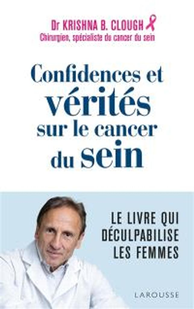 Confidences et vérités sur le cancer du sein / Dr Krishna B. Clough |
