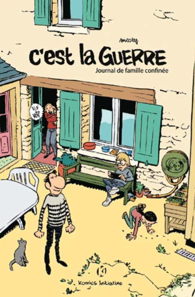 C'est la guerre : journal d'une famille confinée / scénario et dessins de Nicoby |
